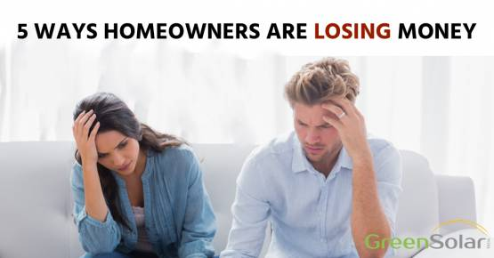 5 WAYS HOMEOWNERS ARE LOSING MONEY.
