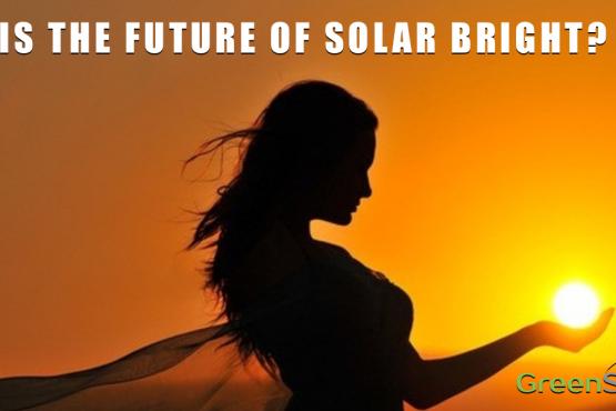 IS THE FUTURE OF SOLAR BRIGHT 6.2.17