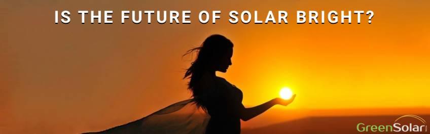 IS THE FUTURE OF SOLAR BRIGHT